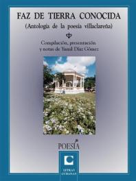 La antología poética villaclareña Faz de tierra conocida, seleccionada y prologada por Yamil Díaz, será presentada en la Feria Internacional del Libro.